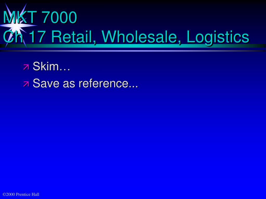 mkt 7000 ch 17 retail wholesale logistics