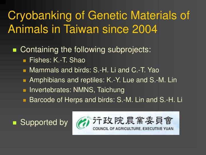 Cryobanking of Genetic Materials of Animals in Taiwan since 2004