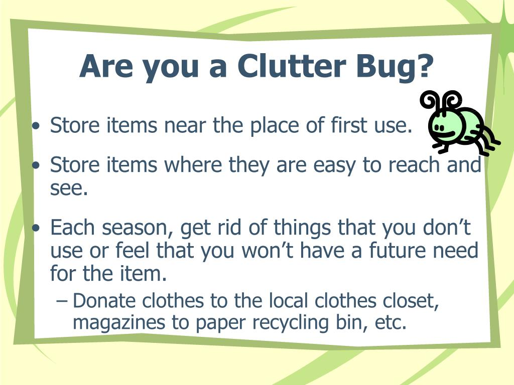Are you a Clutter Bug?