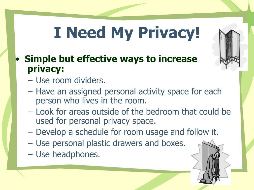 I Need My Privacy!