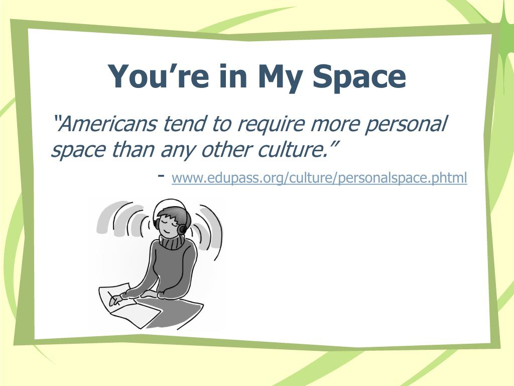 You're in My Space