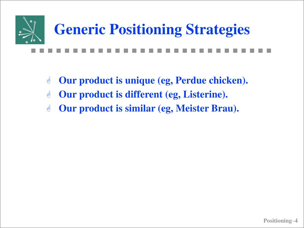 Generic Positioning Strategies