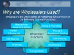 why are wholesalers used