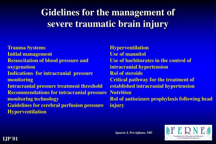 Gidelines for the management of severe traumatic brain injury