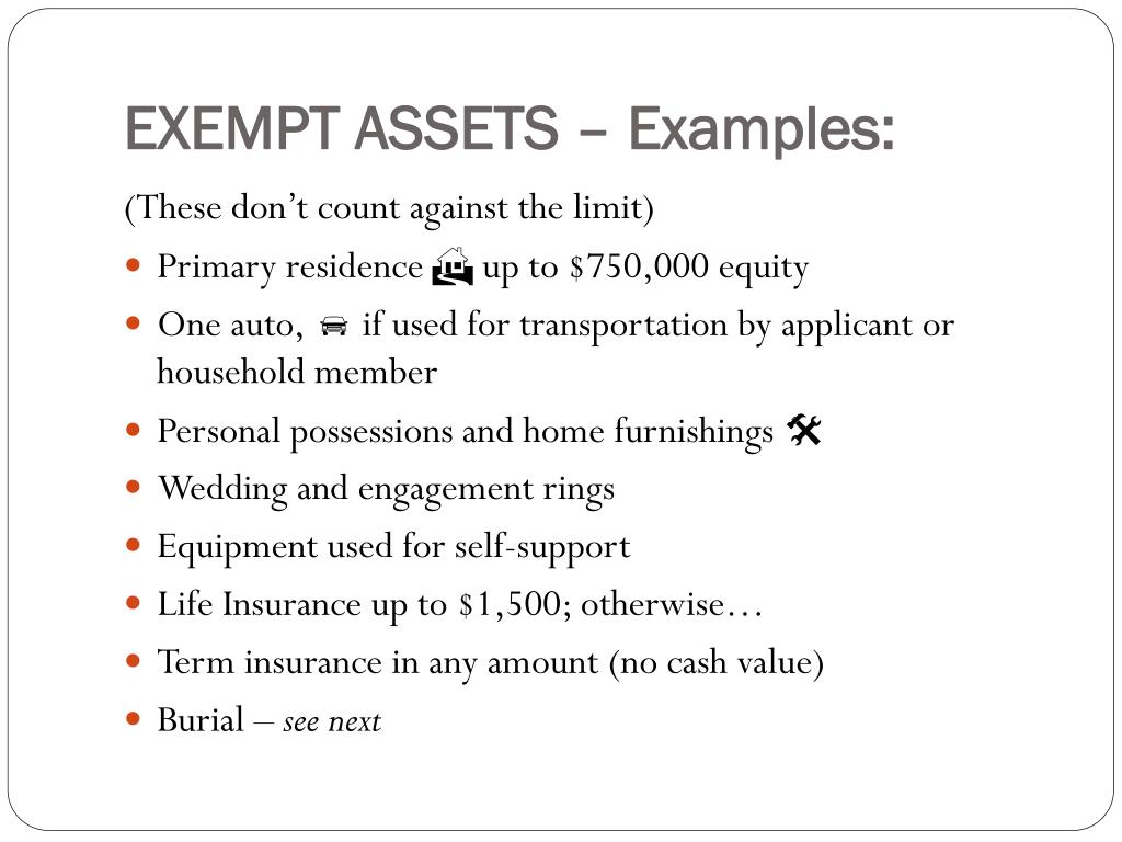 EXEMPT ASSETS – Examples: