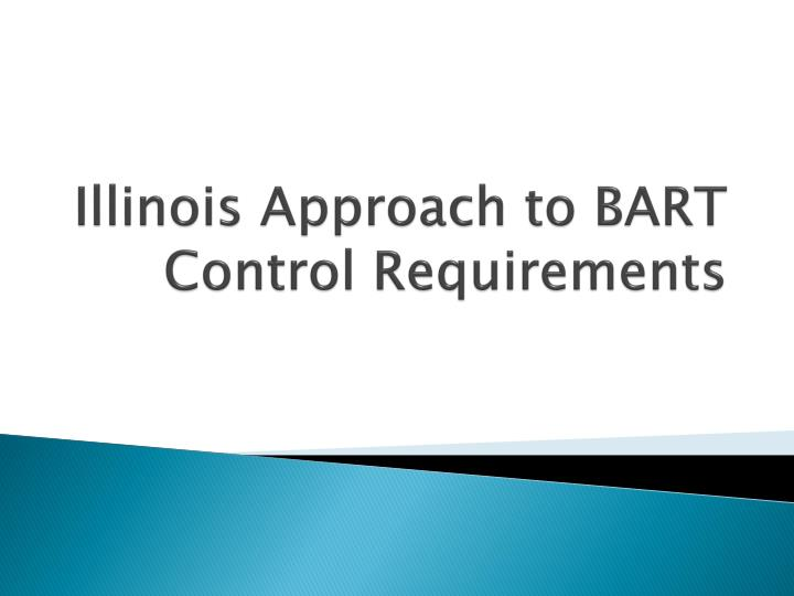 Illinois Approach to BART Control Requirements
