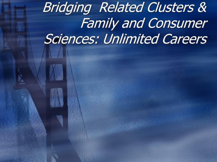 Bridging related clusters family and consumer sciences unlimited careers