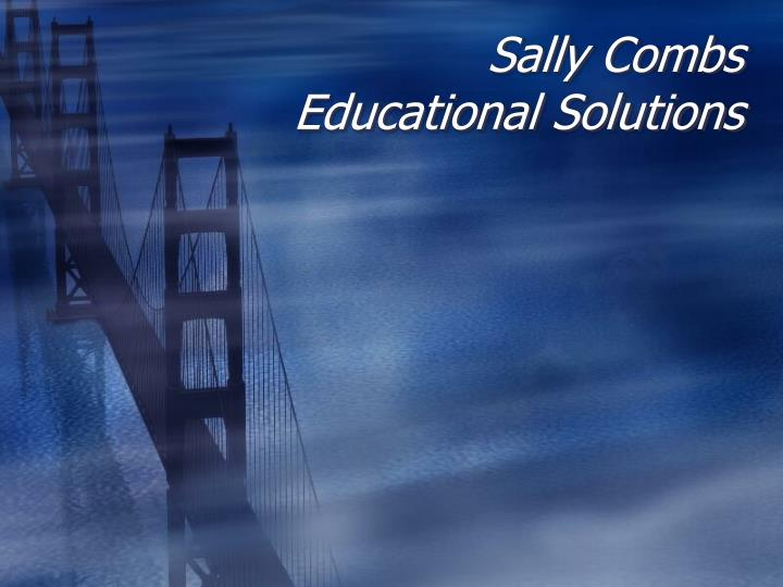 Sally combs educational solutions