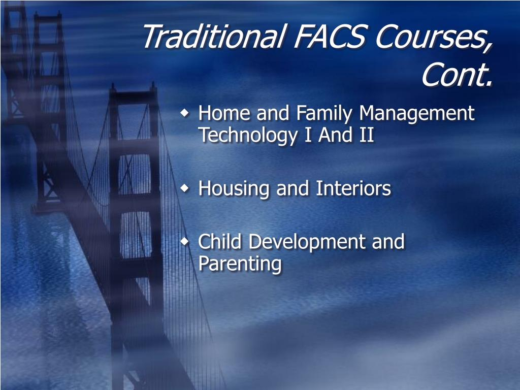 Traditional FACS Courses, Cont.