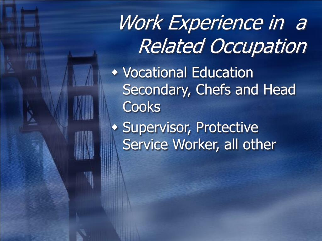 Work Experience in  a Related Occupation