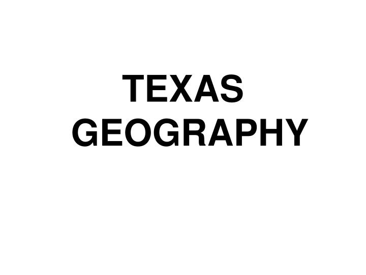 TEXAS GEOGRAPHY