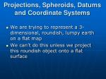 projections spheroids datums and coordinate systems