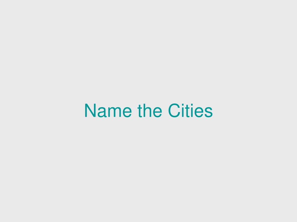 Name the Cities