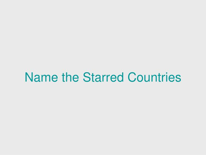 Name the starred countries