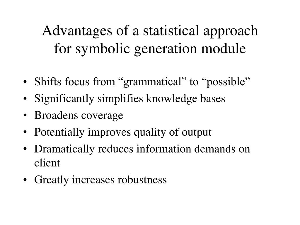 Advantages of a statistical approach