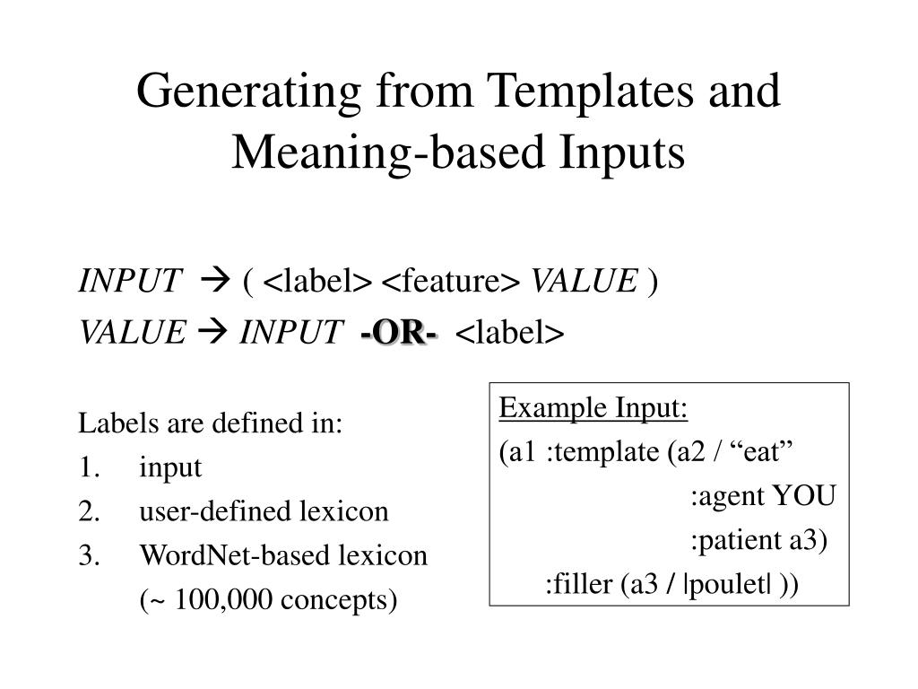 Generating from Templates and Meaning-based Inputs