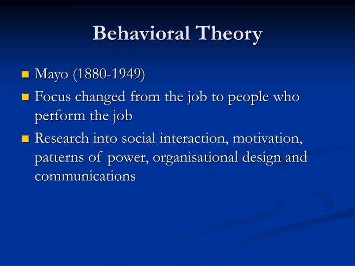 behavioral theory The behavioral theory of the firm first appeared in the 1963 book a behavioral theory of the firm by richard m cyert and james g march the work on the behavioral.