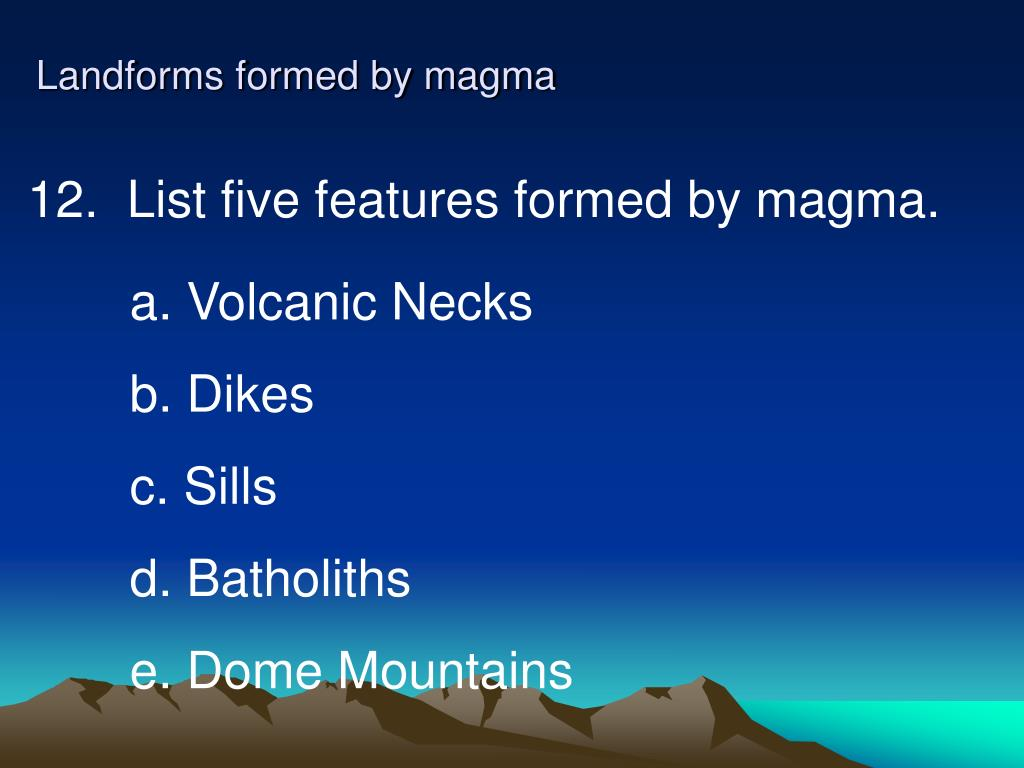 Landforms formed by magma