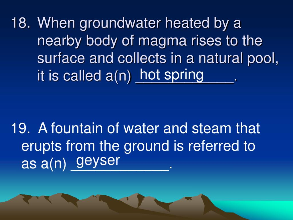 When groundwater heated by a nearby body of magma rises to the surface and collects in a natural pool, it is called a(n) ____________.
