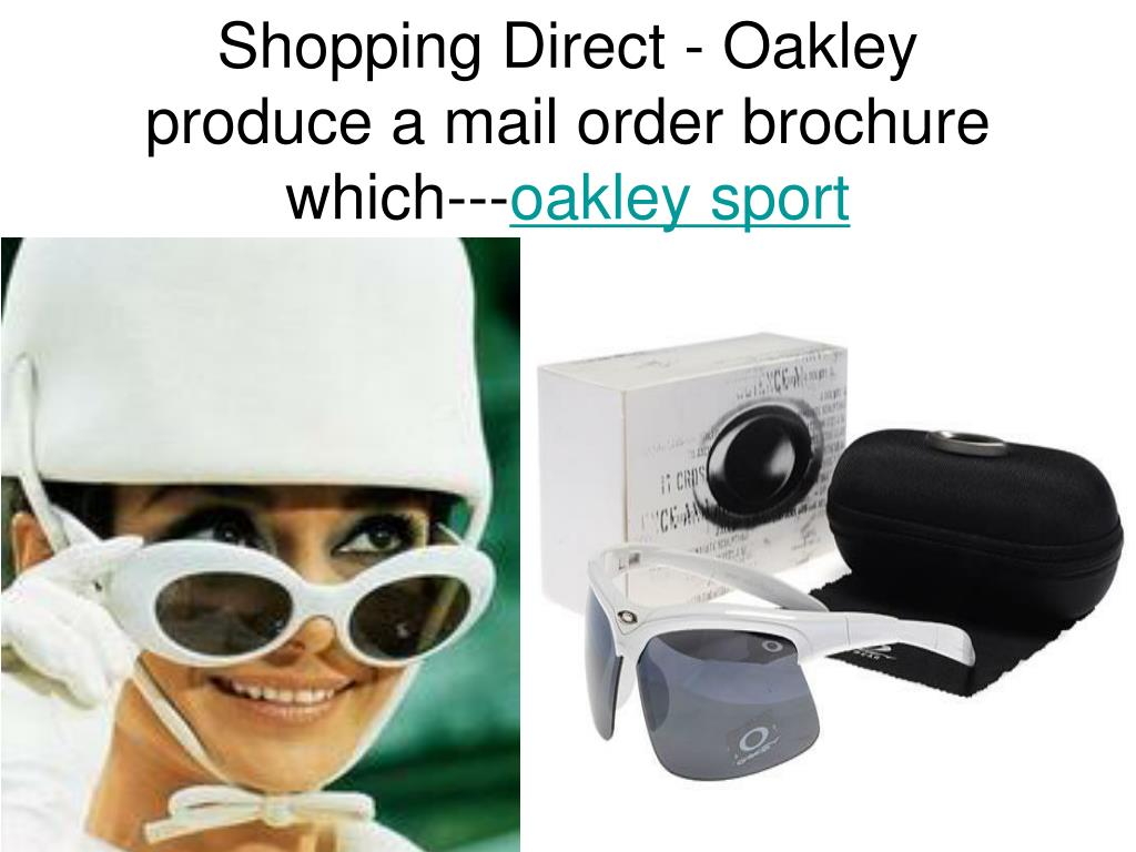 shopping direct oakley produce a mail order brochure which oakley sport