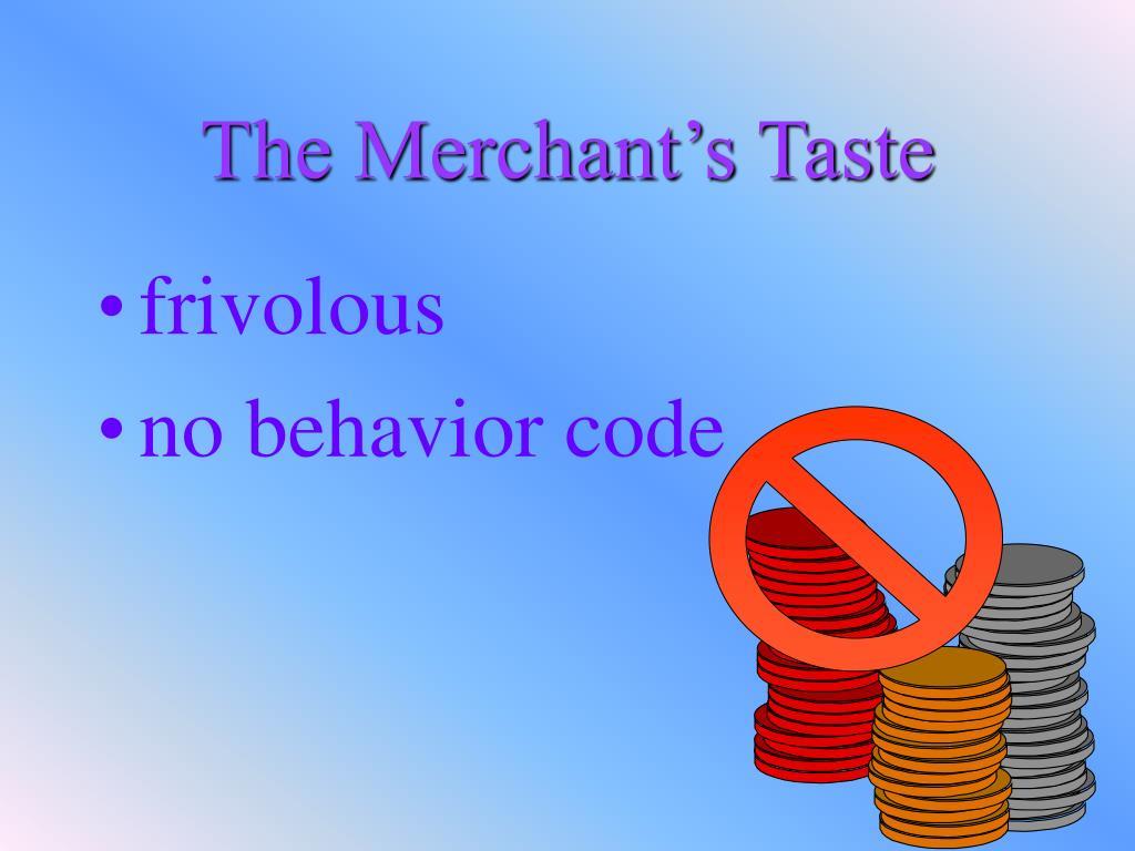 The Merchant's Taste