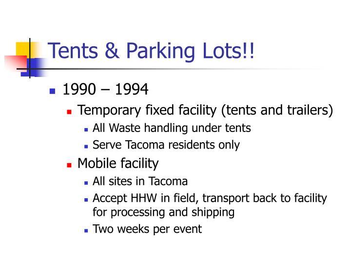 Tents & Parking Lots!!
