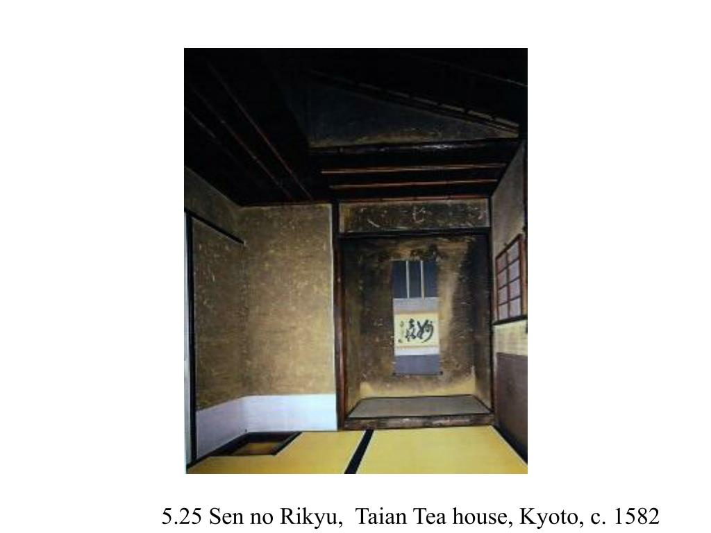5.25 Sen no Rikyu,  Taian Tea house, Kyoto, c. 1582