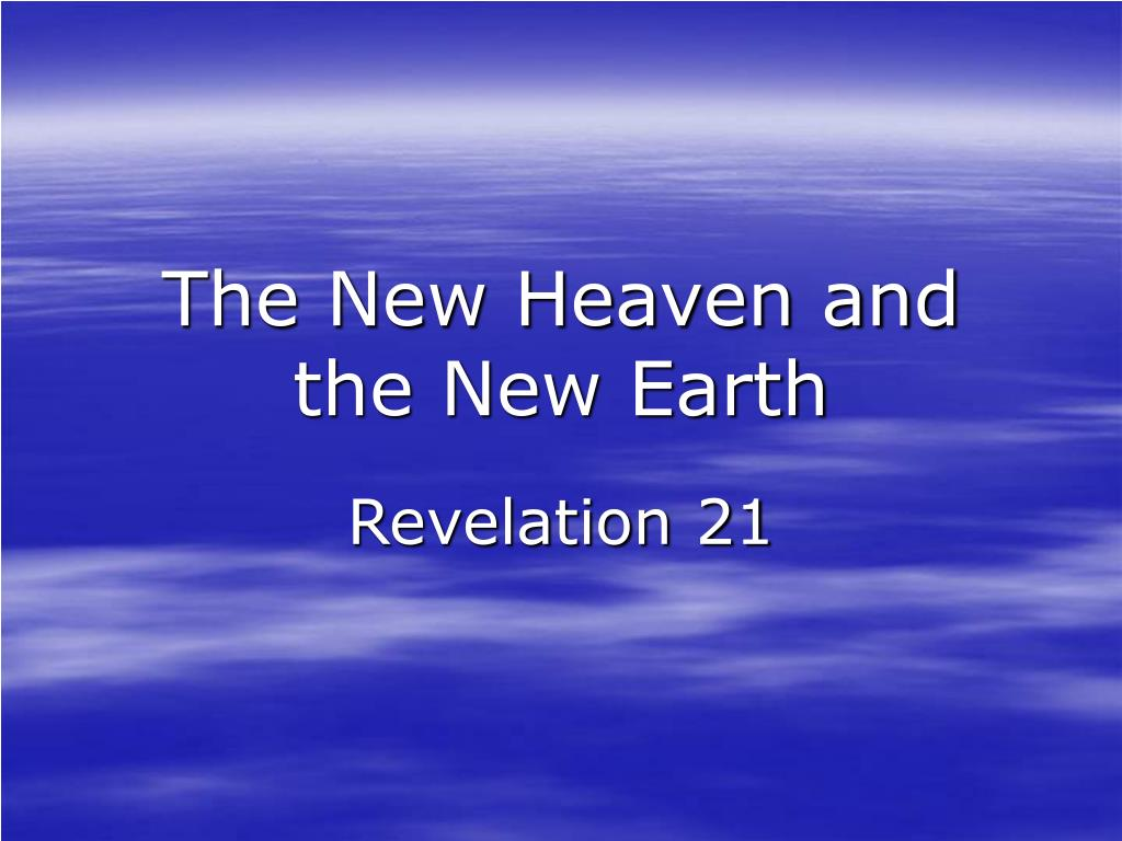 The New Heaven and the New Earth