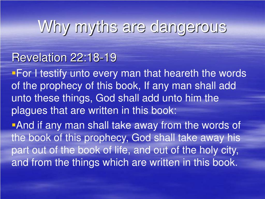 Why myths are dangerous