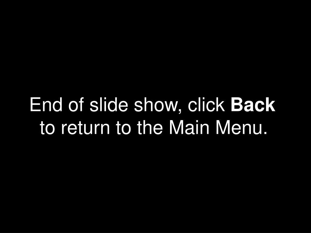 End of slide show, click