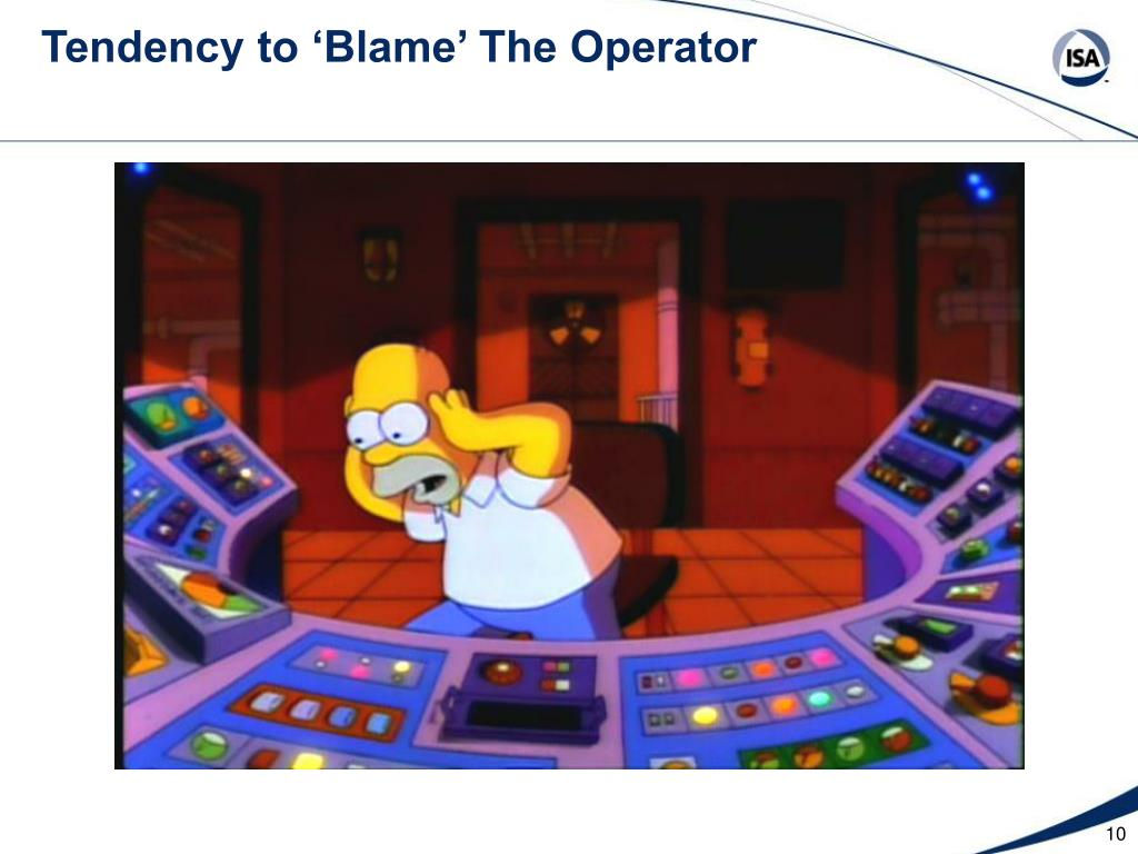 Tendency to 'Blame' The Operator