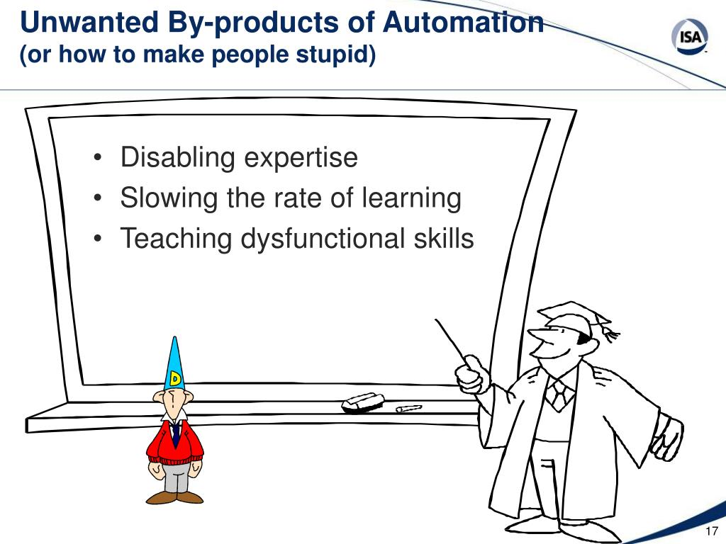Unwanted By-products of Automation