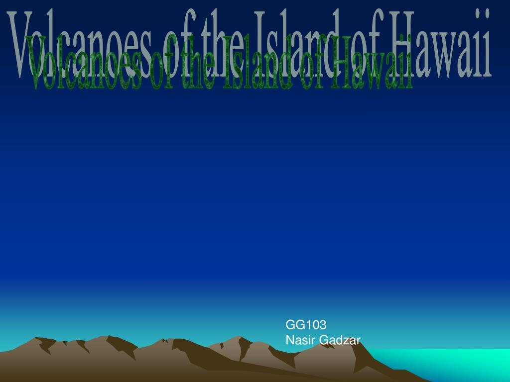 Volcanoes of the Island of Hawaii