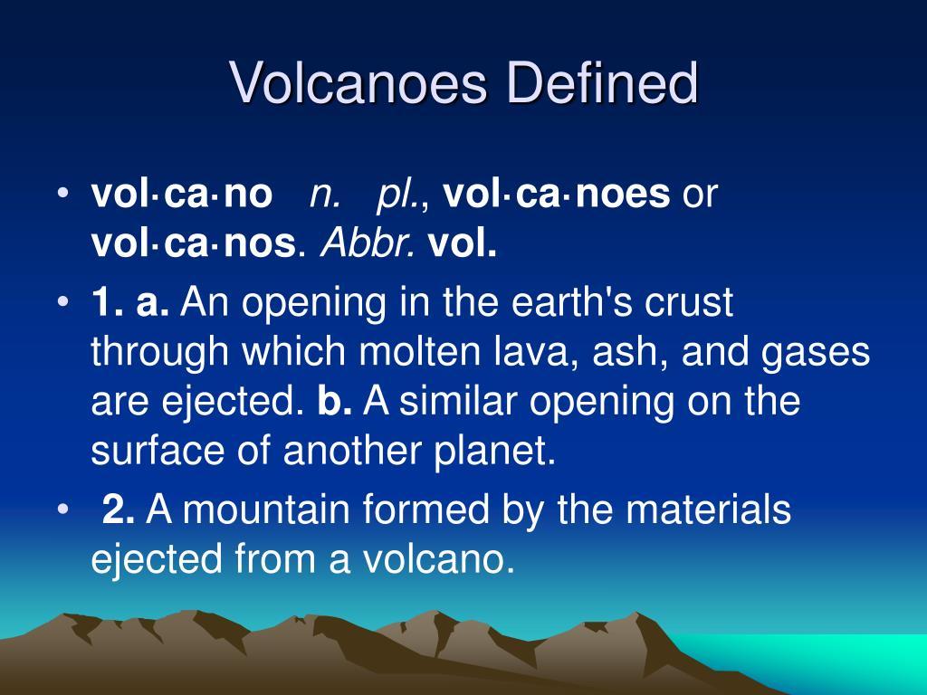 Volcanoes Defined