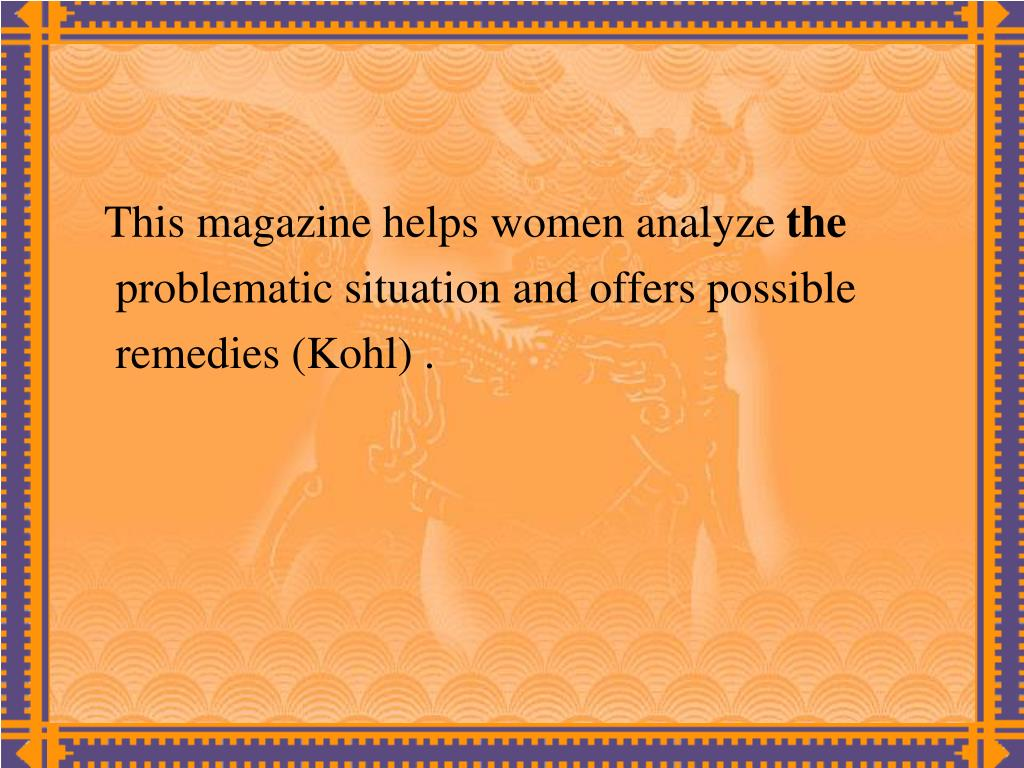 This magazine helps women analyze