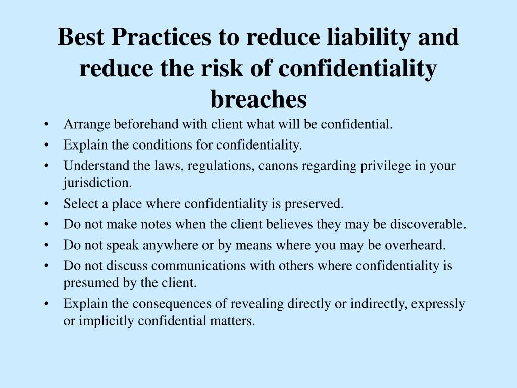 Best Practices to reduce liability and reduce the risk of confidentiality breaches