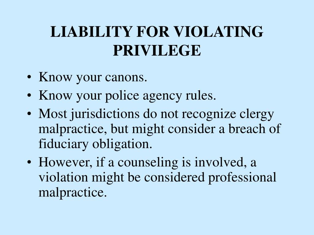 LIABILITY FOR VIOLATING PRIVILEGE