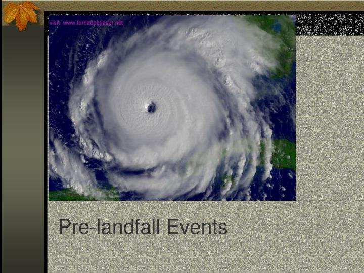 Pre-landfall Events