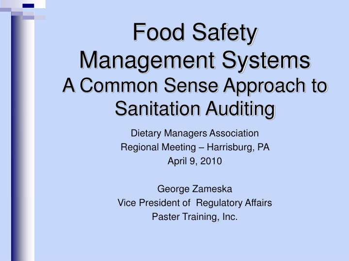 Food safety management systems a common sense approach to sanitation auditing