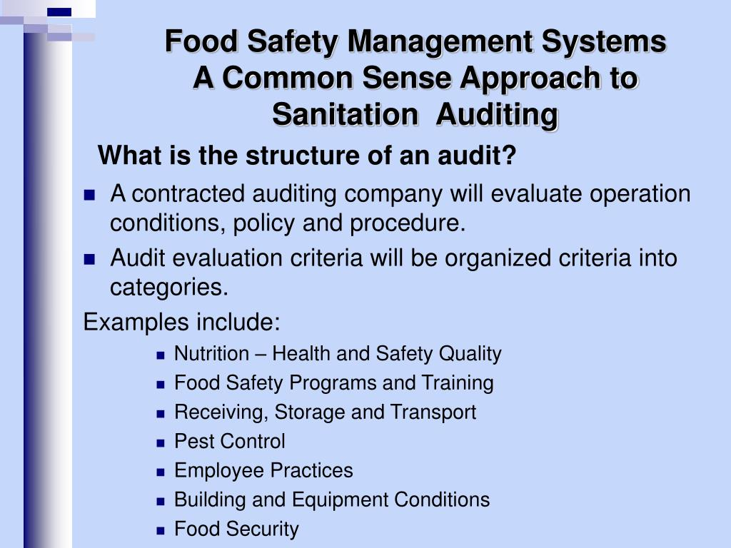 A contracted auditing company will evaluate operation conditions, policy and procedure.