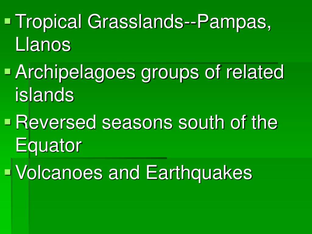 Tropical Grasslands--Pampas, Llanos