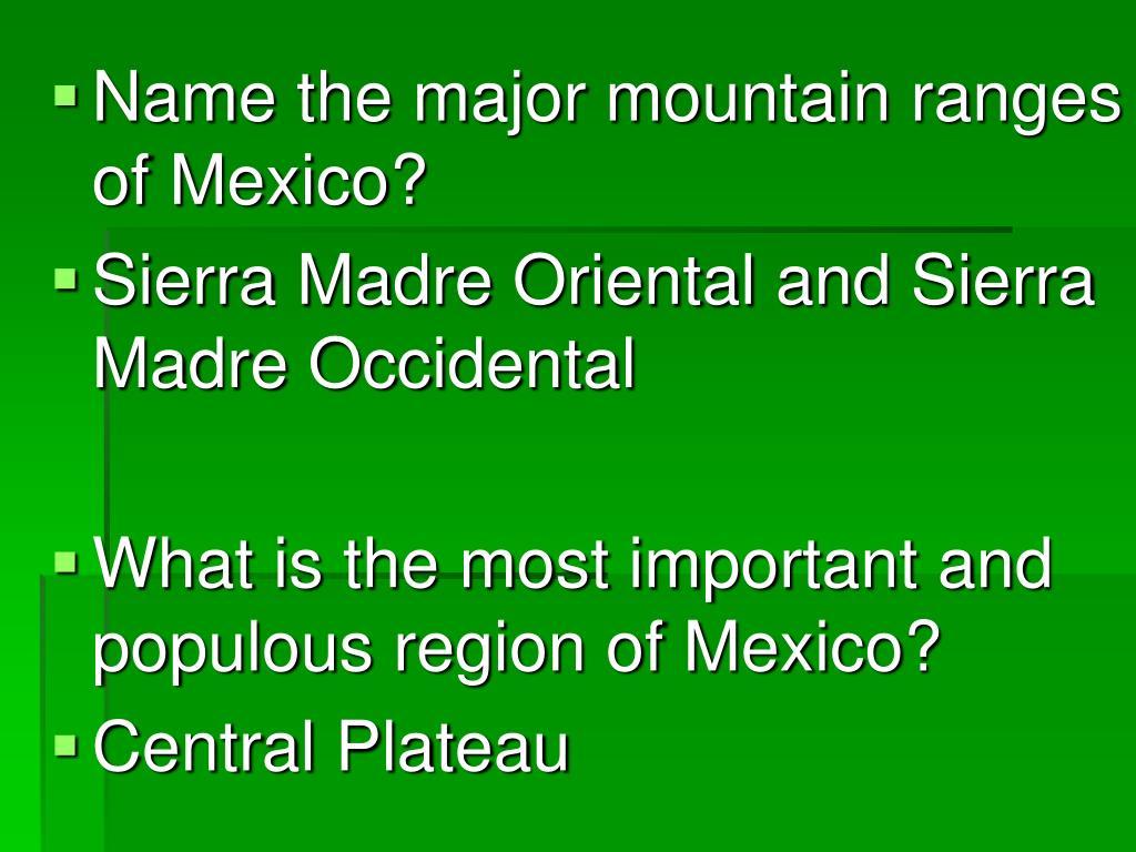 Name the major mountain ranges of Mexico?