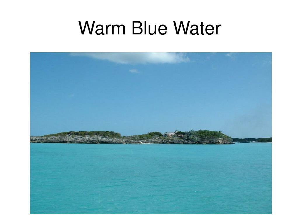Warm Blue Water
