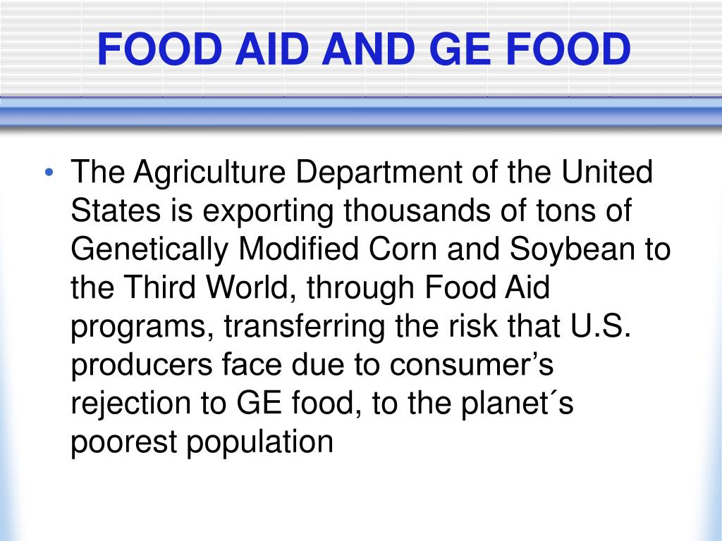 FOOD AID AND GE FOOD