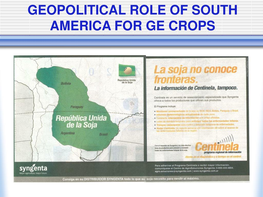 GEOPOLITICAL ROLE OF SOUTH AMERICA FOR GE CROPS