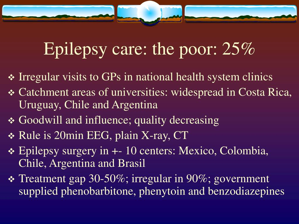 Epilepsy care: the poor: 25%