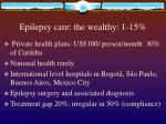 epilepsy care the wealthy 1 15