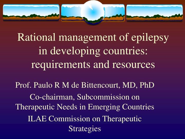 Rational management of epilepsy in developing countries requirements and resources