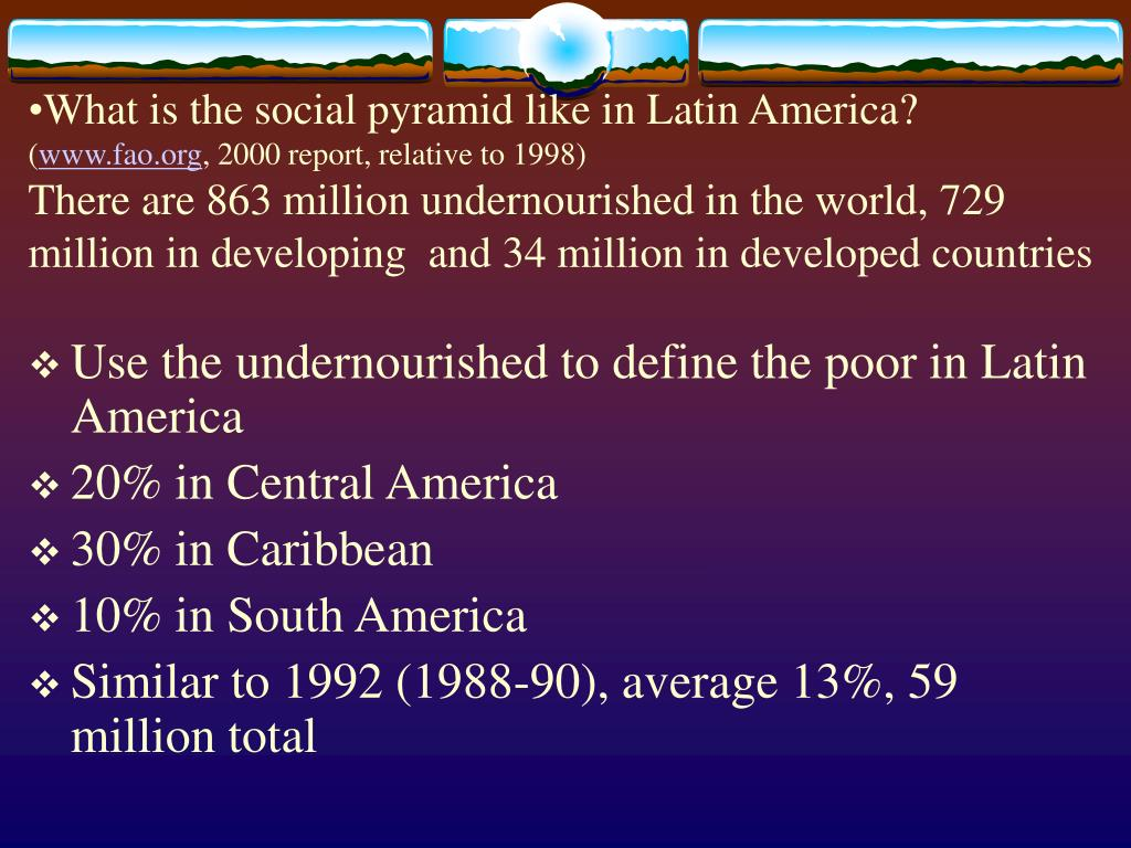 What is the social pyramid like in Latin America?