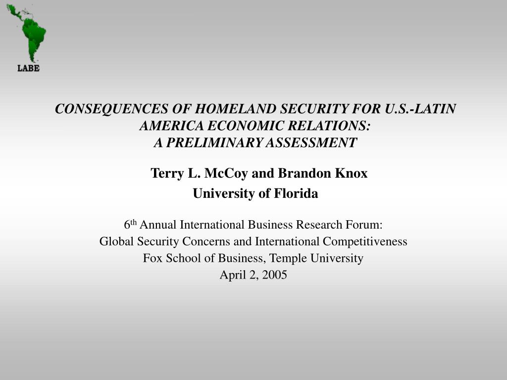 CONSEQUENCES OF HOMELAND SECURITY FOR U.S.-LATIN AMERICA ECONOMIC RELATIONS: